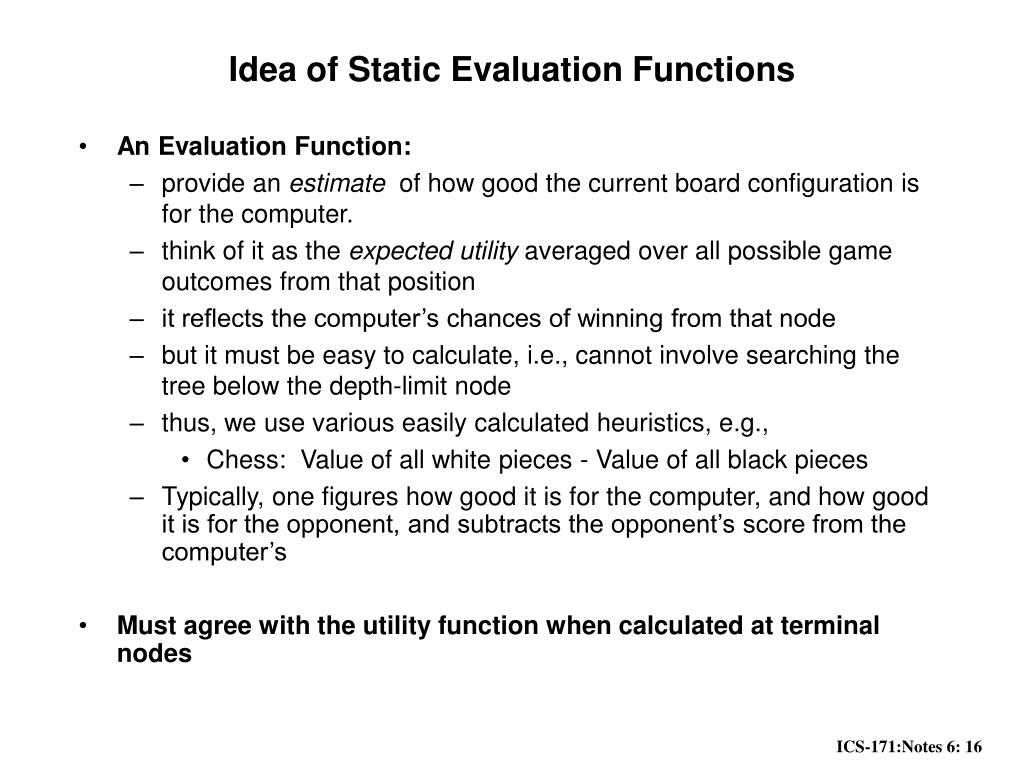 Idea of Static Evaluation Functions