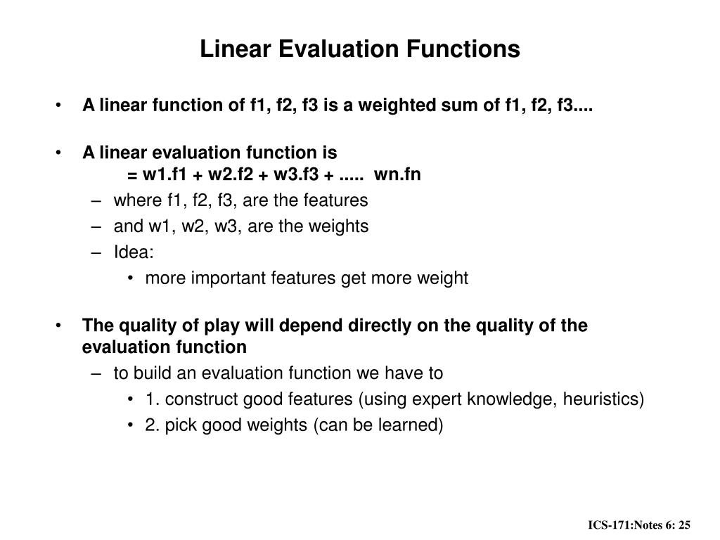 Linear Evaluation Functions