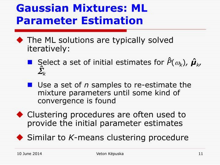 Gaussian Mixtures: ML Parameter Estimation