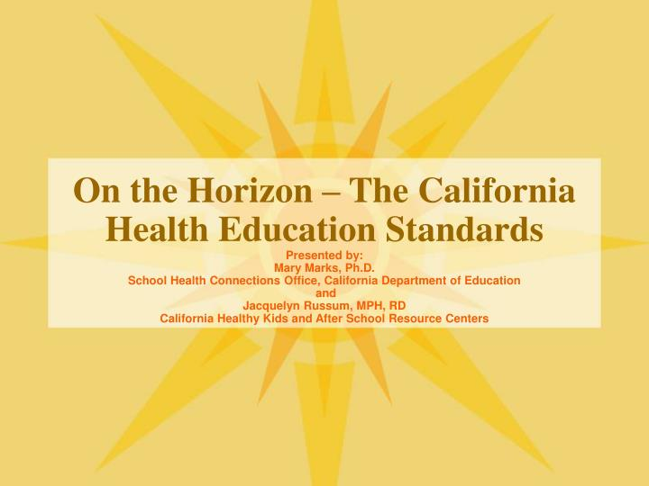 on the horizon the california health education standards n.