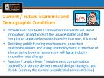 current future economic and demographic conditions