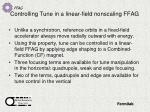 controlling tune in a linear field nonscaling ffag
