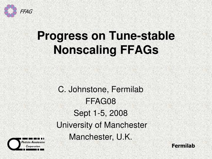 progress on tune stable nonscaling ffags n.
