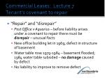 commercial leases lecture 7 tenant s covenant to repair3
