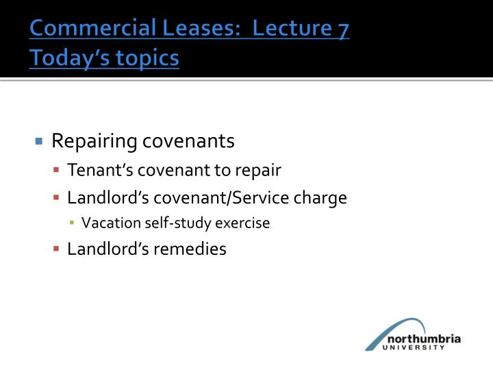 commercial leases lecture 7 today s topics n.