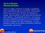 dare to dream martha graham