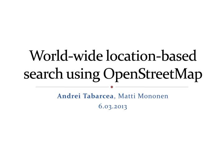 world wide location based search using openstreetmap n.