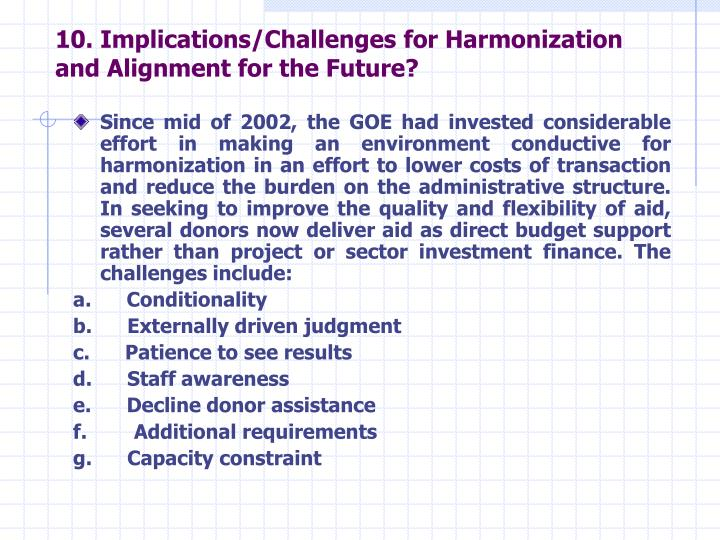 10. Implications/Challenges for Harmonization and Alignment for the Future?