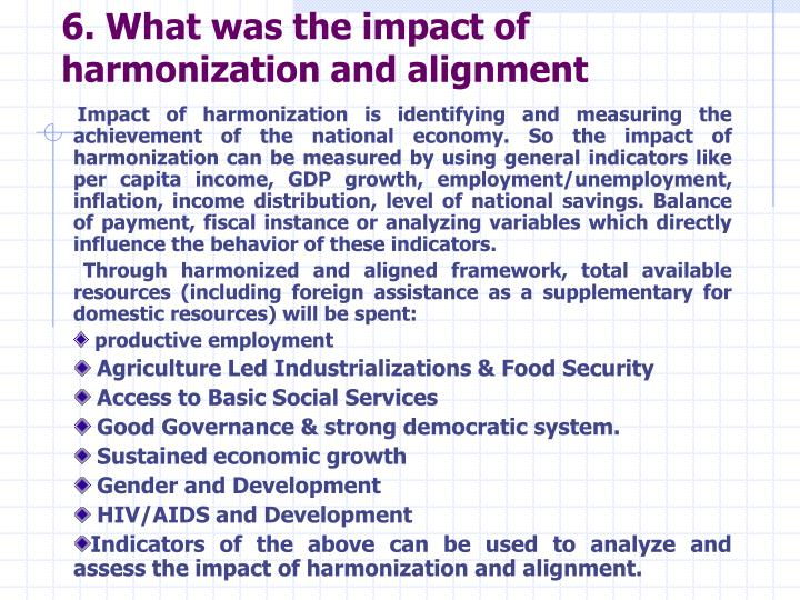 6. What was the impact of harmonization and alignment
