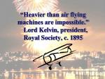 heavier than air flying machines are impossible lord kelvin president royal society c 1895