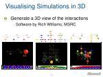 visualising simulations in 3d