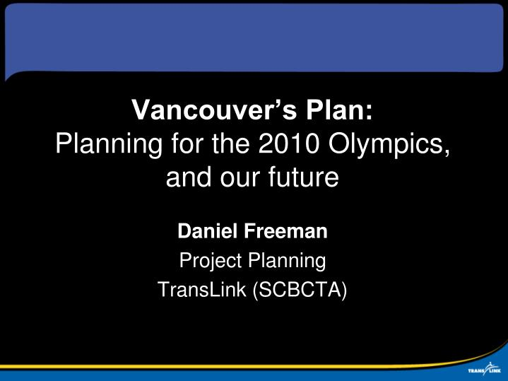 vancouver s plan planning for the 2010 olympics and our future n.