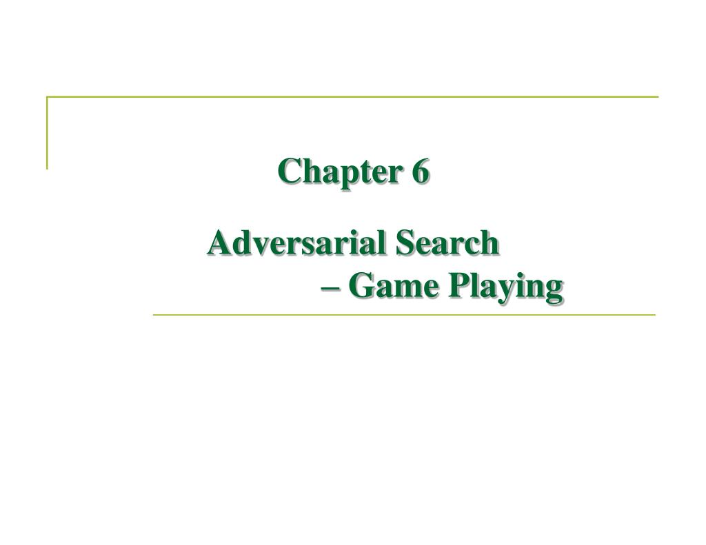 chapter 6 adversarial search game playing l.