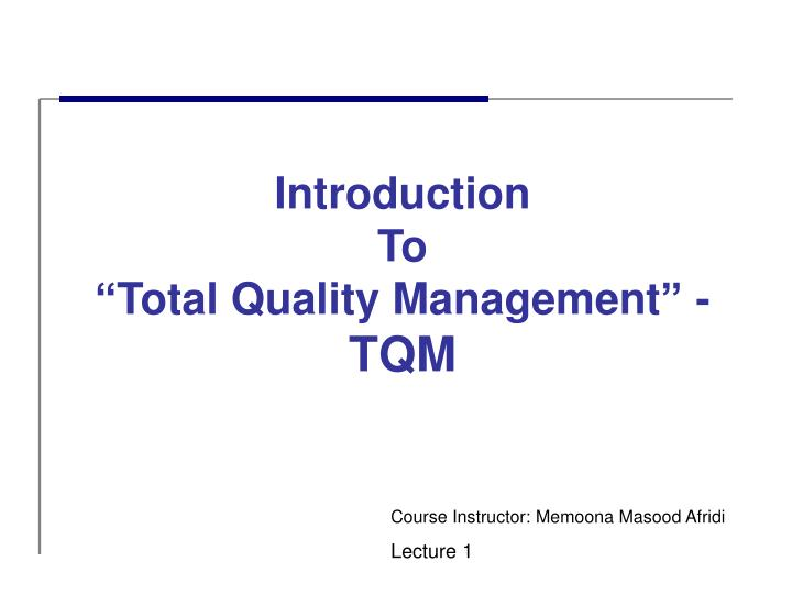 introduction and implementation of total quality Adaptation and implementation of total quality management there seem to be disparities in the implementation of management strategies in both the public and private sector.