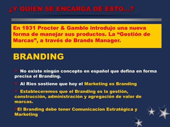 """En 1931 Procter & Gamble introdujo una nueva forma de manejar sus productos. La """"Gestión de Marcas"""", a través de Brands Manager."""