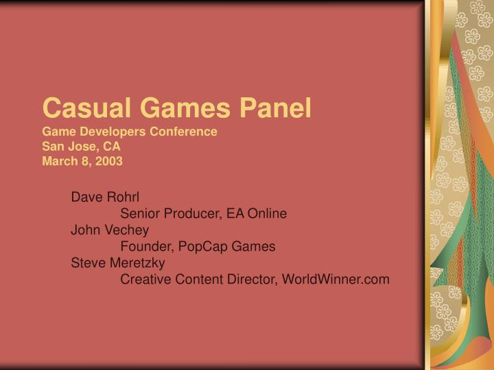 Casual games panel game developers conference san jose ca march 8 2003