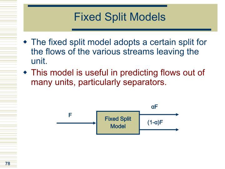 Fixed Split Models