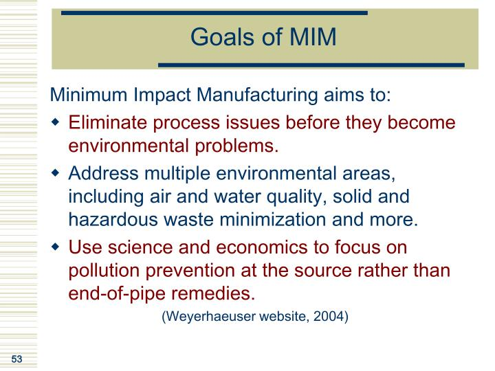 Goals of MIM