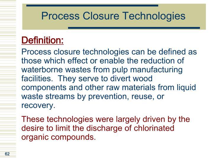 Process Closure Technologies