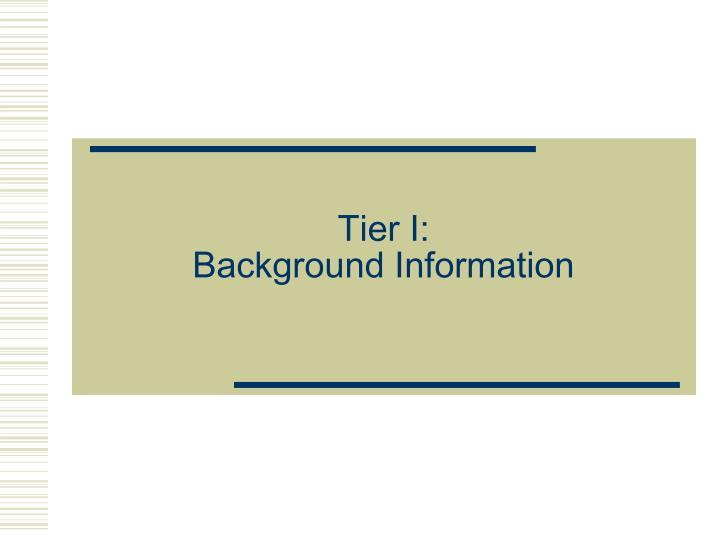 Tier I: