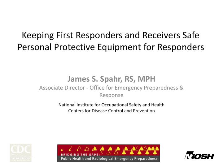 Keeping first responders and receivers safe personal protective equipment for responders