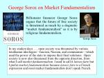 george soros on market fundamentalism