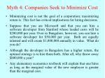 myth 4 companies seek to minimize cost