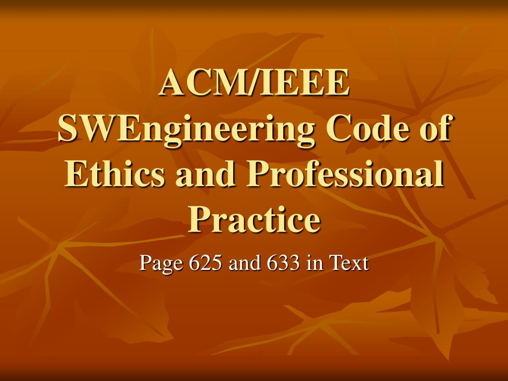 acm ieee swengineering code of ethics and professional practice l.