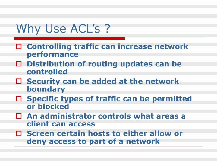 Why Use ACL's
