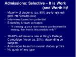 admissions selective it is work and worth it