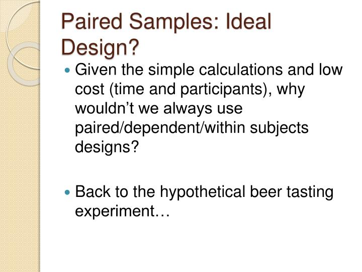 Paired Samples: Ideal Design?