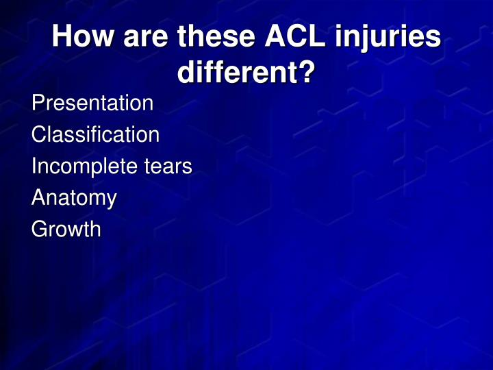 How are these ACL injuries different?