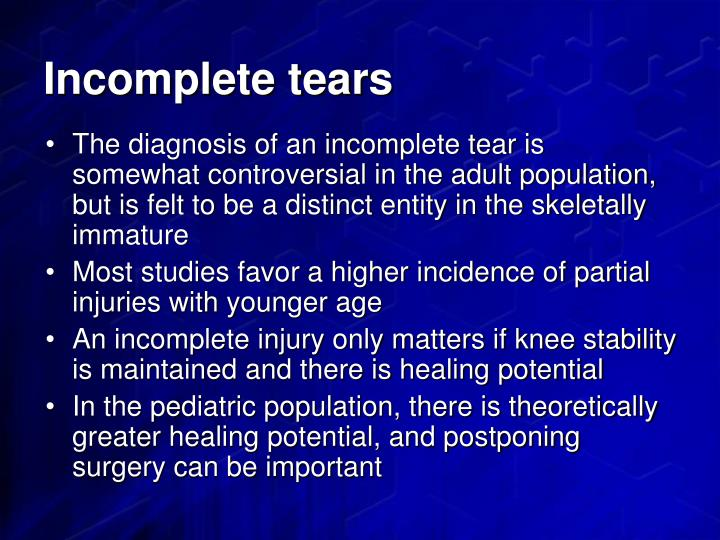 Incomplete tears