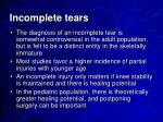 incomplete tears