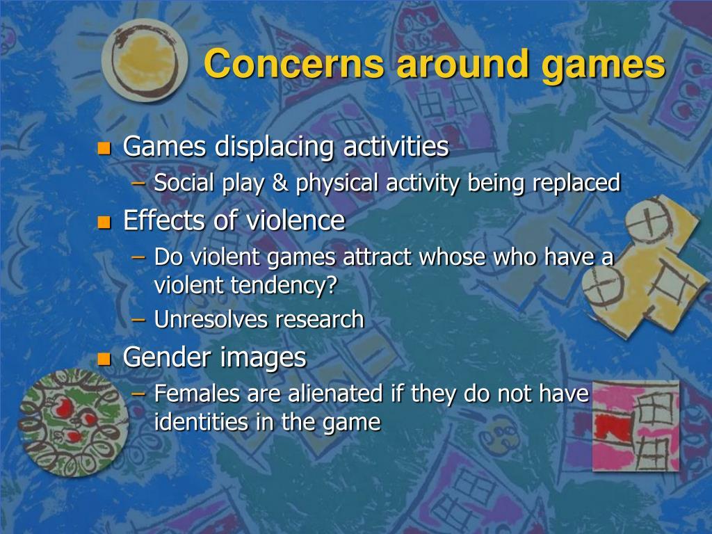 Concerns around games