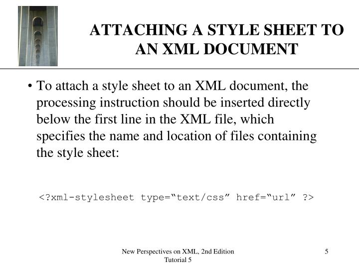 ATTACHING A STYLE SHEET TO AN XML DOCUMENT