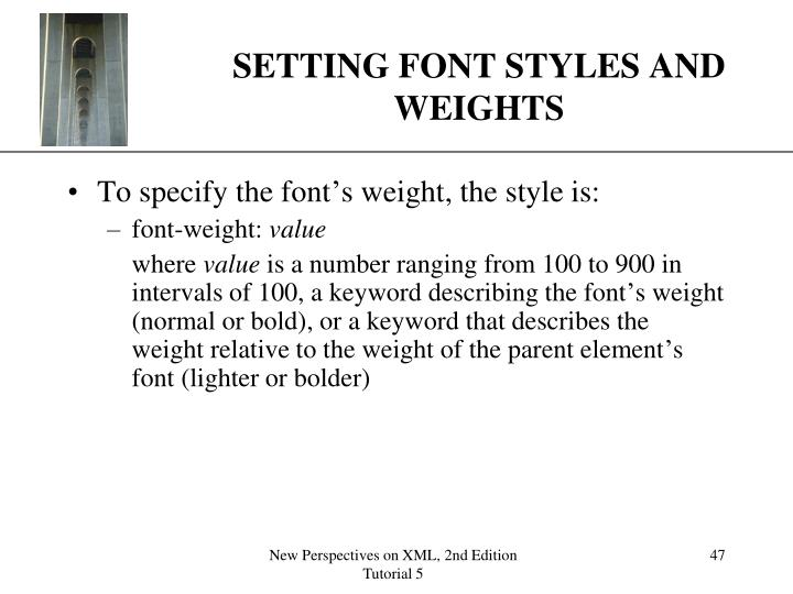 SETTING FONT STYLES AND WEIGHTS