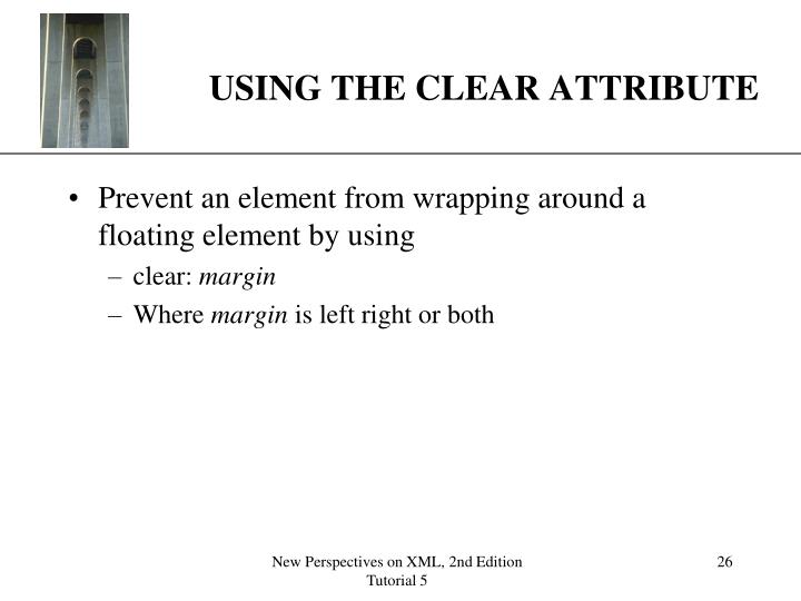 USING THE CLEAR ATTRIBUTE