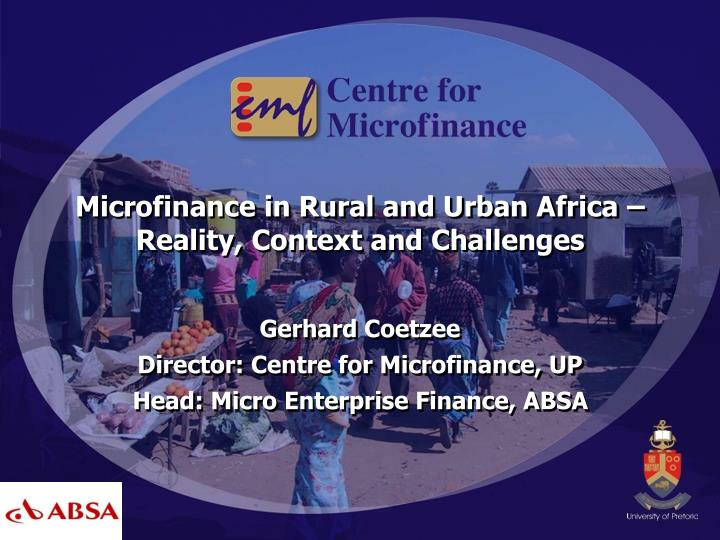 Microfinance in Rural and Urban Africa – Reality, Context and Challenges