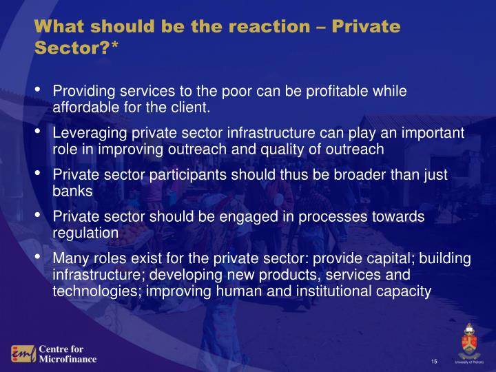 What should be the reaction – Private Sector?*