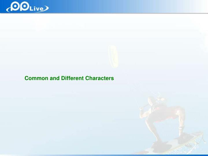 Common and Different Characters