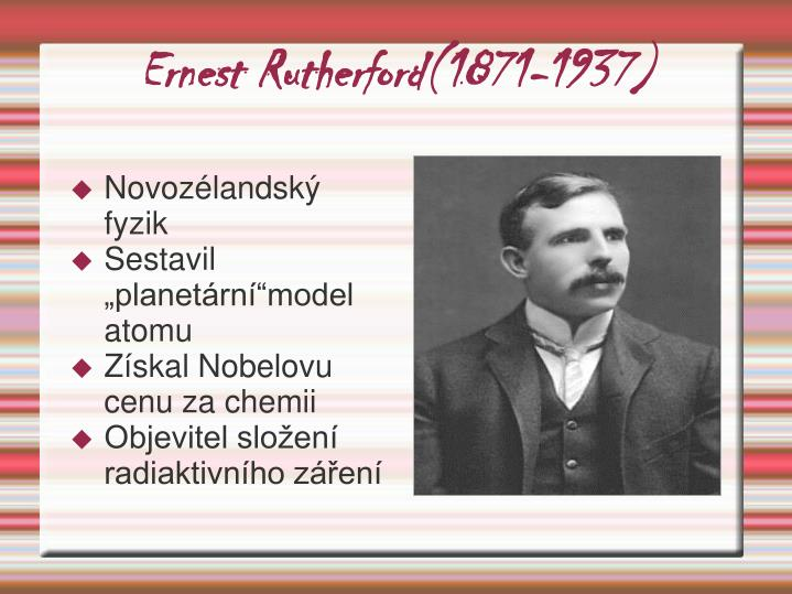 Ernest Rutherford(1871-1937)