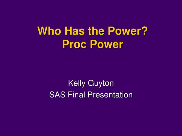 who has the power proc power n.
