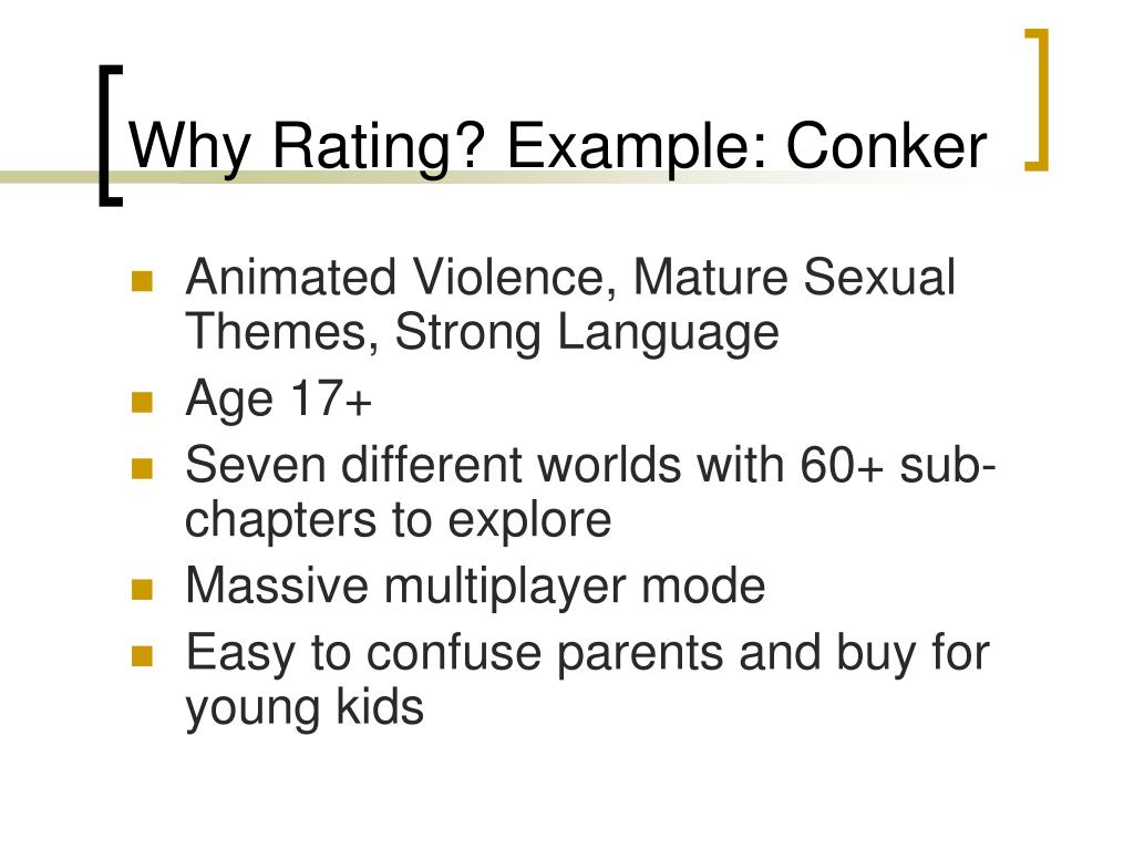 Why Rating? Example: Conker