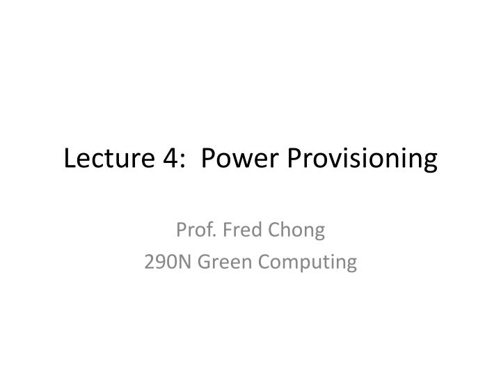 lecture 4 power provisioning