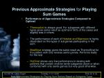 previous approximate strategies for playing sum games23