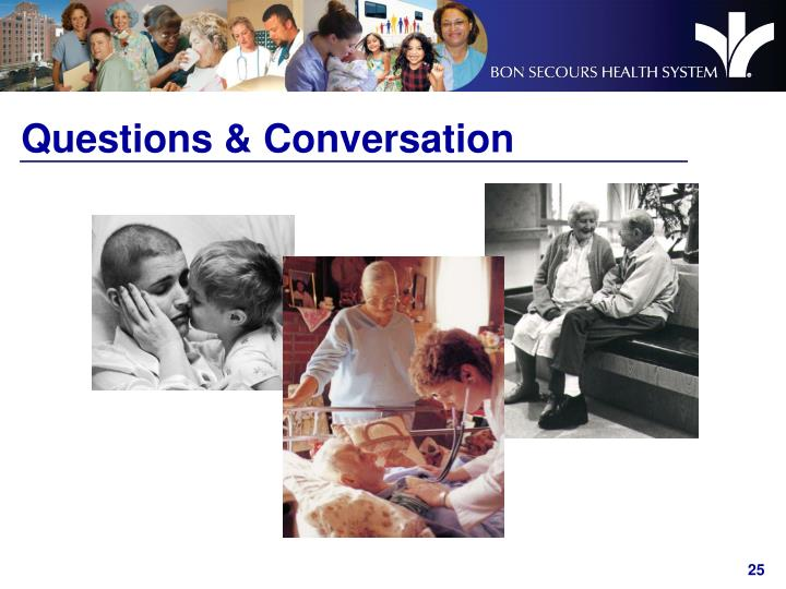 Questions & Conversation