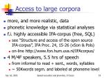 access to large corpora
