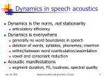 dynamics in speech acoustics