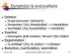 dynamics is everywhere